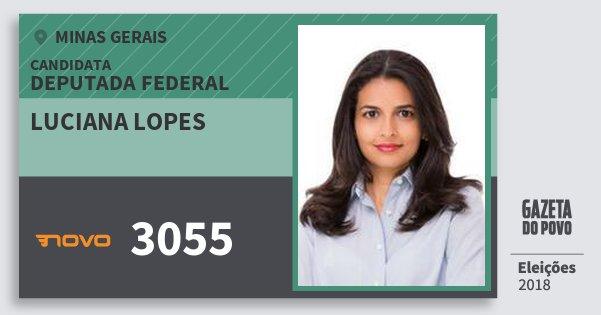Santinho Luciana Lopes 3055 (NOVO) Deputada Federal | Minas Gerais | Eleições 2018