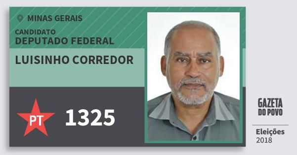 Santinho Luisinho Corredor 1325 (PT) Deputado Federal   Minas Gerais   Eleições 2018