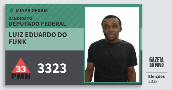 Santinho Luiz Eduardo do Funk 3323 (PMN) Deputado Federal | Minas Gerais | Eleições 2018