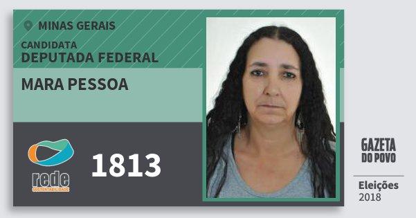 Santinho Mara Pessoa 1813 (REDE) Deputada Federal | Minas Gerais | Eleições 2018
