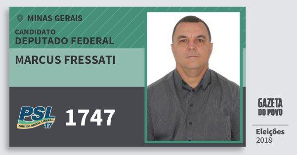 Santinho Marcus Fressati 1747 (PSL) Deputado Federal | Minas Gerais | Eleições 2018