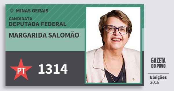 Santinho Margarida Salomão 1314 (PT) Deputada Federal | Minas Gerais | Eleições 2018