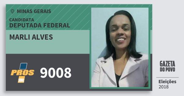 Santinho Marli Alves 9008 (PROS) Deputada Federal | Minas Gerais | Eleições 2018