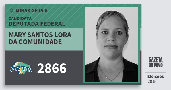 Santinho Mary Santos Lora da Comunidade 2866 (PRTB) Deputada Federal | Minas Gerais | Eleições 2018