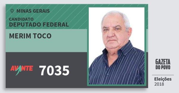 Santinho Merim Toco 7035 (AVANTE) Deputado Federal | Minas Gerais | Eleições 2018
