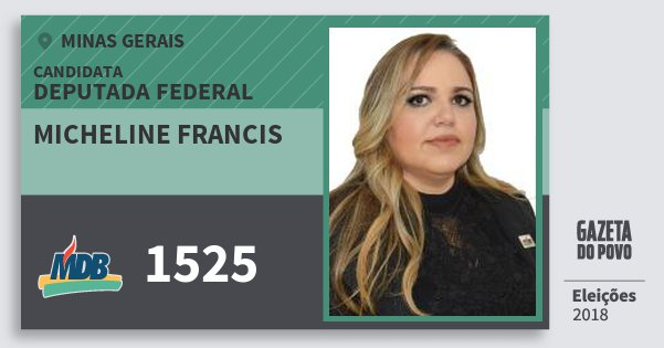 Santinho Micheline Francis 1525 (MDB) Deputada Federal | Minas Gerais | Eleições 2018