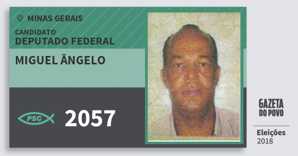 Santinho Miguel Ângelo 2057 (PSC) Deputado Federal | Minas Gerais | Eleições 2018
