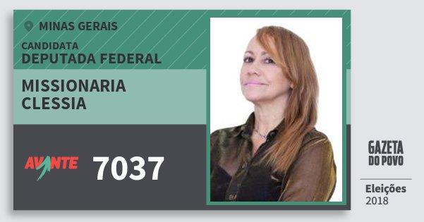Santinho Missionaria Clessia 7037 (AVANTE) Deputada Federal | Minas Gerais | Eleições 2018