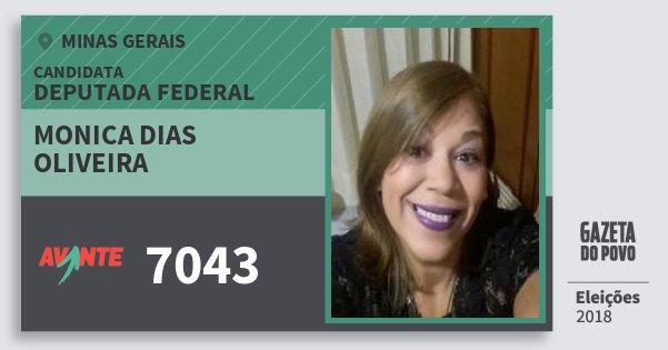 Santinho Monica Dias Oliveira 7043 (AVANTE) Deputada Federal | Minas Gerais | Eleições 2018