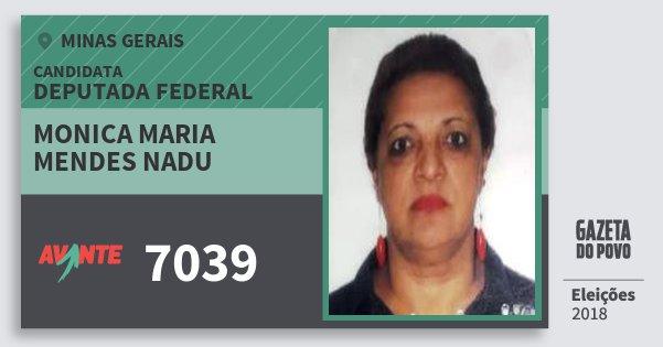 Santinho Monica Maria Mendes Nadu 7039 (AVANTE) Deputada Federal | Minas Gerais | Eleições 2018