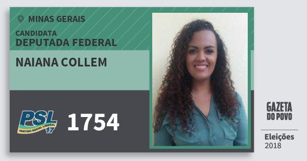 Santinho Naiana Collem 1754 (PSL) Deputada Federal | Minas Gerais | Eleições 2018