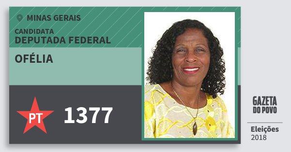 Santinho Ofélia 1377 (PT) Deputada Federal | Minas Gerais | Eleições 2018