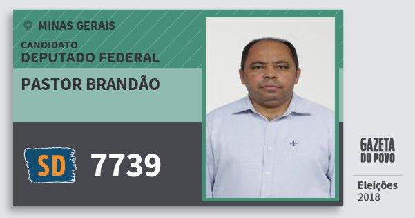 Santinho Pastor Brandão 7739 (SOLIDARIEDADE) Deputado Federal | Minas Gerais | Eleições 2018
