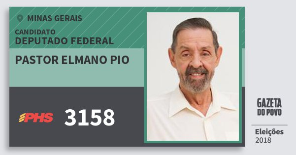 Santinho Pastor Elmano Pio 3158 (PHS) Deputado Federal | Minas Gerais | Eleições 2018