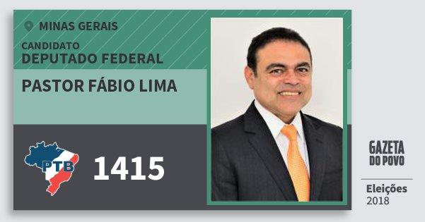Santinho Pastor Fábio Lima 1415 (PTB) Deputado Federal | Minas Gerais | Eleições 2018