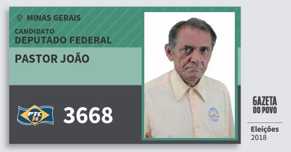 Santinho Pastor João 3668 (PTC) Deputado Federal | Minas Gerais | Eleições 2018