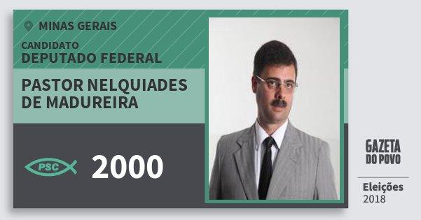 Santinho Pastor Nelquiades de Madureira 2000 (PSC) Deputado Federal | Minas Gerais | Eleições 2018
