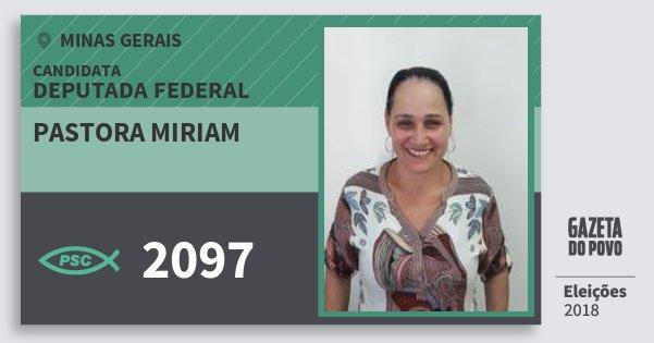 Santinho Pastora Miriam 2097 (PSC) Deputada Federal   Minas Gerais   Eleições 2018