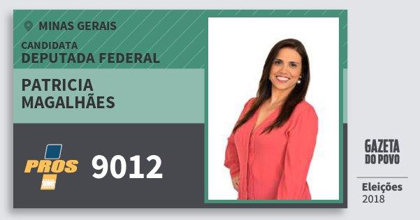 Santinho Patricia Magalhães 9012 (PROS) Deputada Federal | Minas Gerais | Eleições 2018