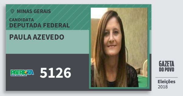 Santinho Paula Azevedo 5126 (PATRI) Deputada Federal | Minas Gerais | Eleições 2018