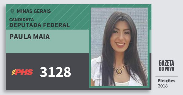 Santinho Paula Maia 3128 (PHS) Deputada Federal | Minas Gerais | Eleições 2018