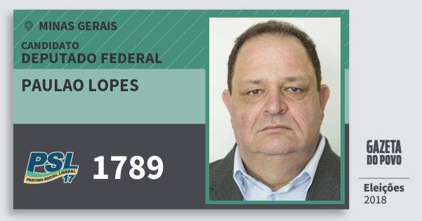 Santinho Paulao Lopes 1789 (PSL) Deputado Federal | Minas Gerais | Eleições 2018