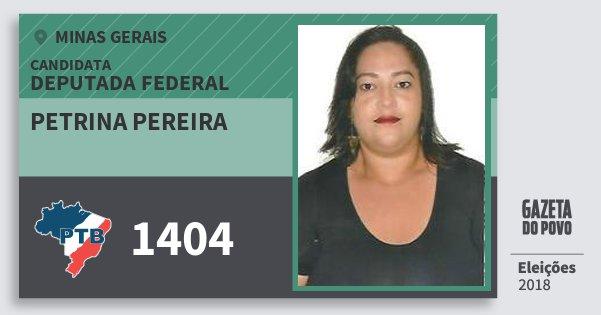 Santinho Petrina Pereira 1404 (PTB) Deputada Federal | Minas Gerais | Eleições 2018
