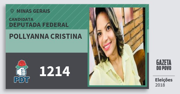 Santinho Pollyanna Cristina 1214 (PDT) Deputada Federal | Minas Gerais | Eleições 2018