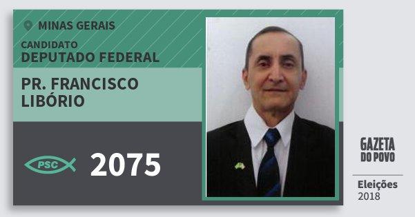 Santinho Pr. Francisco Libório 2075 (PSC) Deputado Federal | Minas Gerais | Eleições 2018