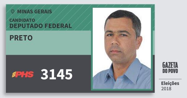 Santinho Preto 3145 (PHS) Deputado Federal | Minas Gerais | Eleições 2018