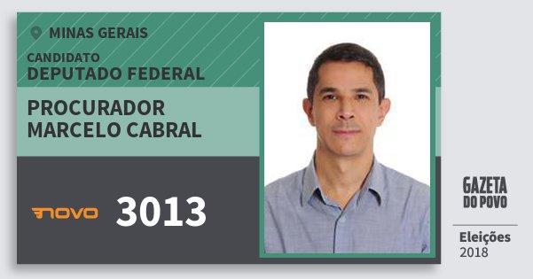 Santinho Procurador Marcelo Cabral 3013 (NOVO) Deputado Federal | Minas Gerais | Eleições 2018