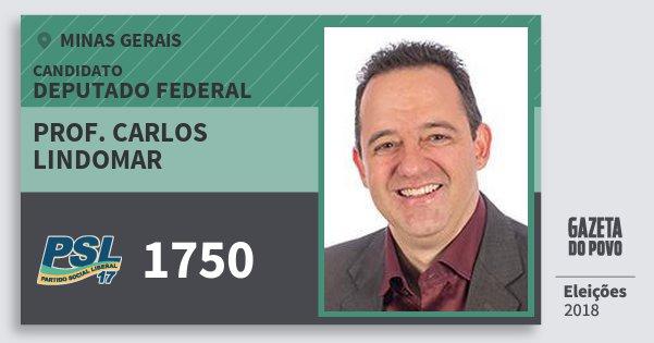 Santinho Prof. Carlos Lindomar 1750 (PSL) Deputado Federal | Minas Gerais | Eleições 2018