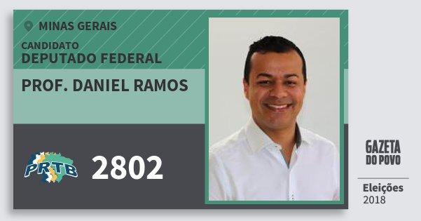 Santinho Prof. Daniel Ramos 2802 (PRTB) Deputado Federal | Minas Gerais | Eleições 2018