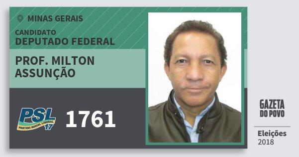 Santinho Prof. Milton Assunção 1761 (PSL) Deputado Federal | Minas Gerais | Eleições 2018