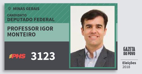 Santinho Professor Igor Monteiro 3123 (PHS) Deputado Federal | Minas Gerais | Eleições 2018