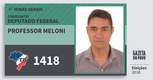 Santinho Professor Meloni 1418 (PTB) Deputado Federal | Minas Gerais | Eleições 2018