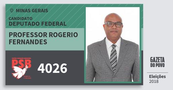 Santinho Professor Rogerio Fernandes 4026 (PSB) Deputado Federal | Minas Gerais | Eleições 2018
