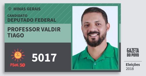 Santinho Professor Valdir Tiago 5017 (PSOL) Deputado Federal | Minas Gerais | Eleições 2018
