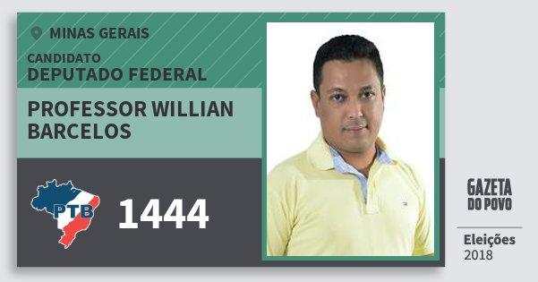 Santinho Professor Willian Barcelos 1444 (PTB) Deputado Federal | Minas Gerais | Eleições 2018