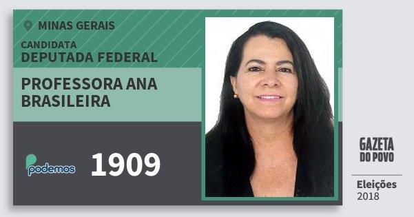 Santinho Professora Ana Brasileira 1909 (PODE) Deputada Federal | Minas Gerais | Eleições 2018