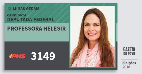 Santinho Professora Helesir 3149 (PHS) Deputada Federal | Minas Gerais | Eleições 2018