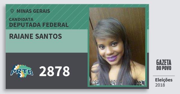 Santinho Raiane Santos 2878 (PRTB) Deputada Federal | Minas Gerais | Eleições 2018