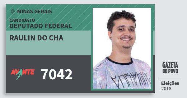 Santinho Raulin do Cha 7042 (AVANTE) Deputado Federal | Minas Gerais | Eleições 2018