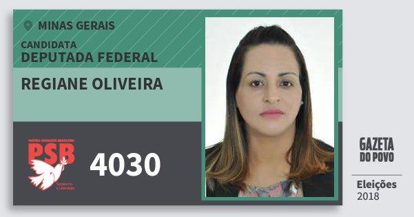 Santinho Regiane Oliveira 4030 (PSB) Deputada Federal | Minas Gerais | Eleições 2018
