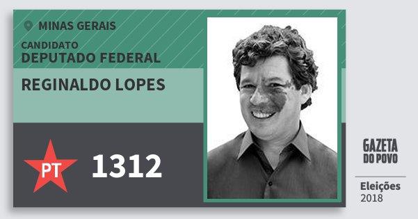 Santinho Reginaldo Lopes 1312 (PT) Deputado Federal | Minas Gerais | Eleições 2018