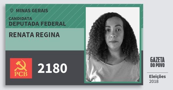 Santinho Renata Regina 2180 (PCB) Deputada Federal | Minas Gerais | Eleições 2018