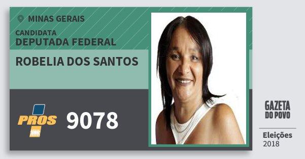 Santinho Robelia dos Santos 9078 (PROS) Deputada Federal | Minas Gerais | Eleições 2018