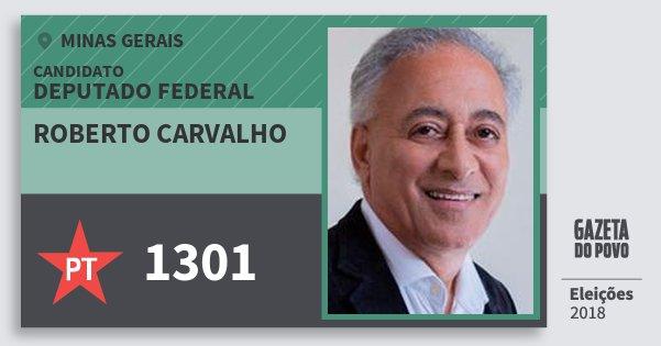 Santinho Roberto Carvalho 1301 (PT) Deputado Federal | Minas Gerais | Eleições 2018
