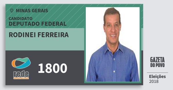 Santinho Rodinei Ferreira 1800 (REDE) Deputado Federal | Minas Gerais | Eleições 2018