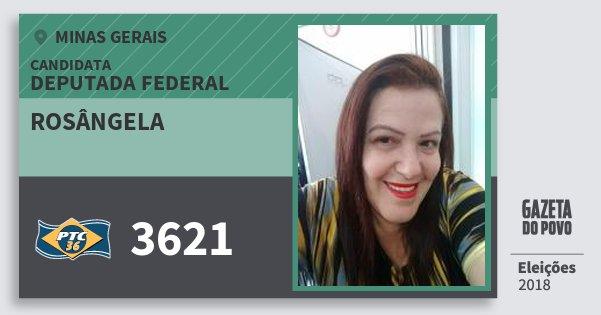 Santinho Rosângela 3621 (PTC) Deputada Federal | Minas Gerais | Eleições 2018
